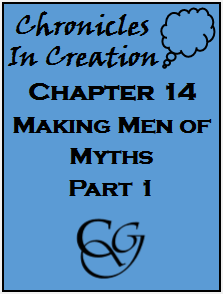 Ch.14 Making Men of Myths - Part 1